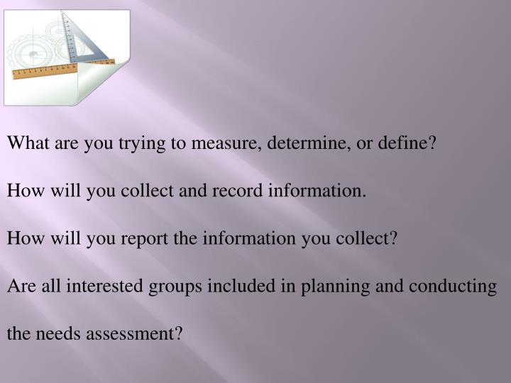 What are you trying to measure, determine, or define?