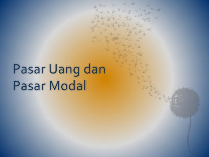 Ppt Pasar Uang Dan Pasar Modal Powerpoint Presentation