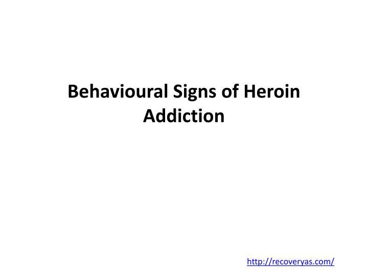 behavioural signs of heroin addiction n.