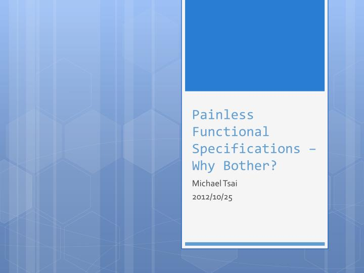 painless functional specifications why bother n.