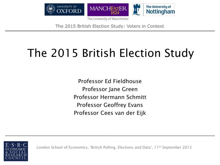 The British Election Study and Electoral Research ...