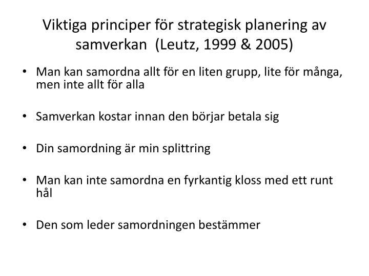 Viktiga principer för strategisk planering av samverkan  (