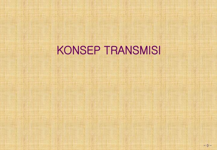 konsep transmisi n.