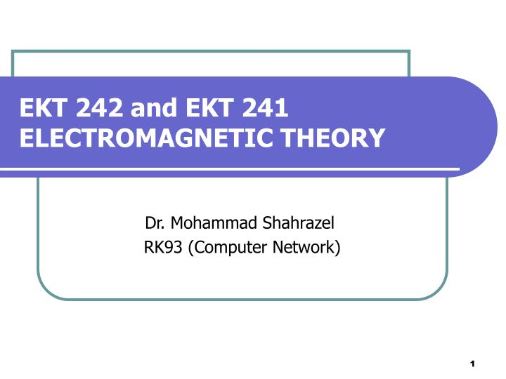 ekt 242 and ekt 241 electromagnetic theory n.