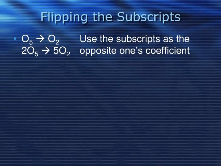 Flipping the Subscripts