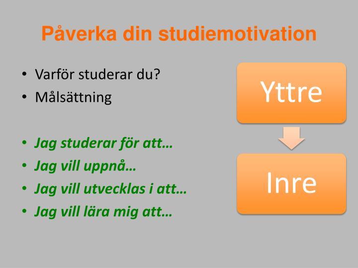 Påverka din studiemotivation
