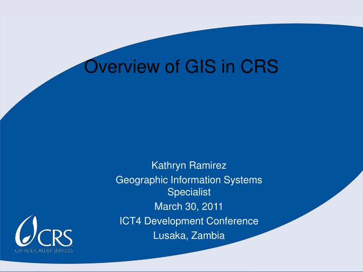 Overview of GIS in CRS