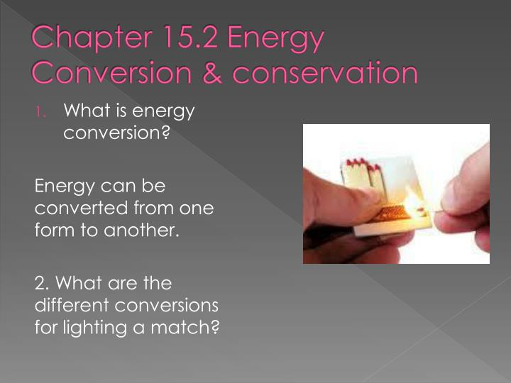first discuss how energy can be converted from one form to another giving specific examples The conservation of energy is a energy can be converted from one form to another for the specific version of a variable our first law.