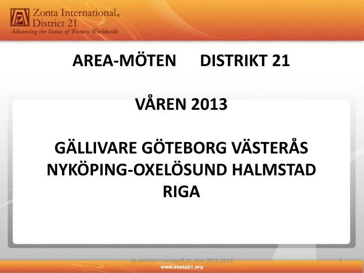 Area m ten distrikt 21 v ren 2013 g llivare g teborg v ster s nyk ping oxel sund halmstad riga