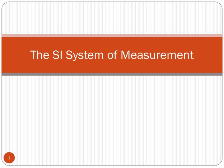 the si system of measurement n.