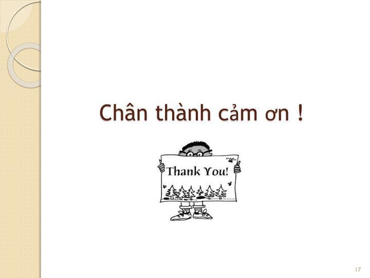 Chân thành cảm ơn !