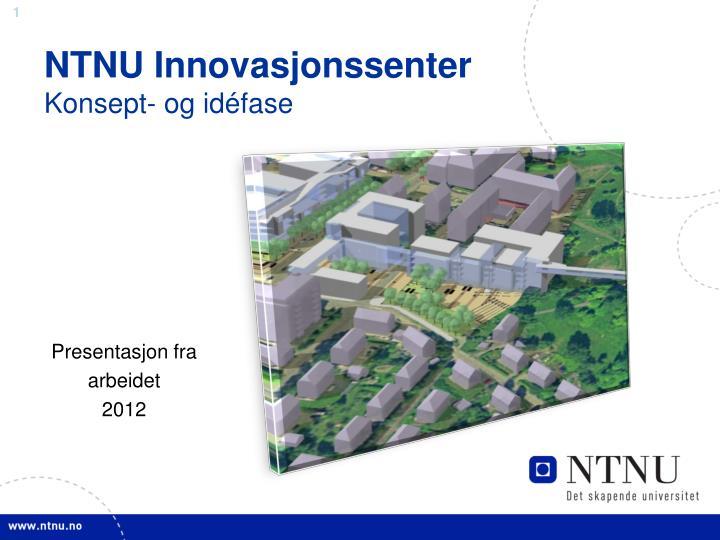 ntnu innovasjonssenter konsept og id fase n.
