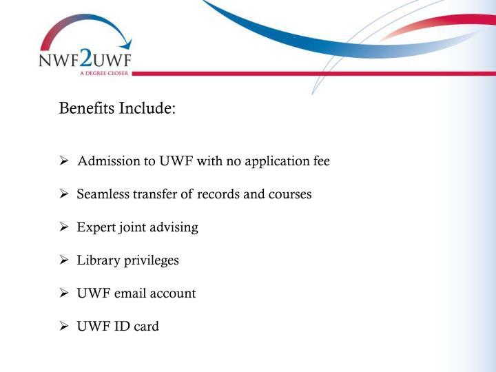 Benefits Include: