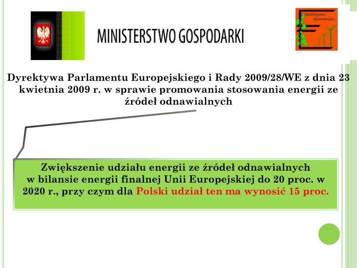 Dyrektywa Parlamentu Europejskiego i Rady 2009/28/WE z dnia 23 kwietnia 2009 r. w sprawie promowania stosowania