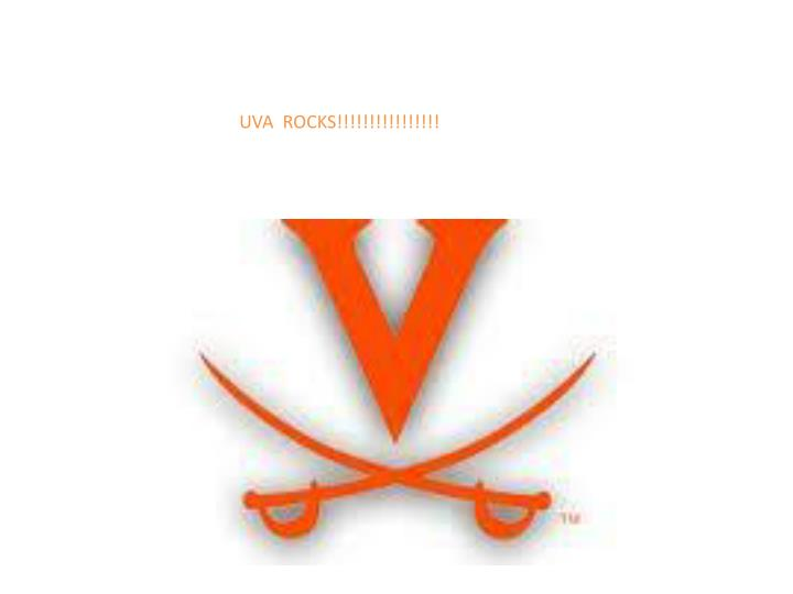 UVA  ROCKS!!!!!!!!!!!!!!!!