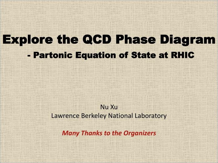 Explore the QCD Phase Diagram