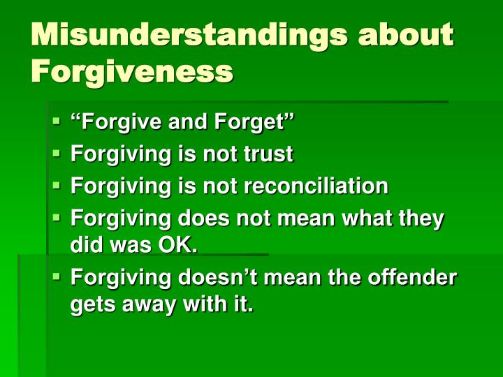 Misunderstandings about Forgiveness
