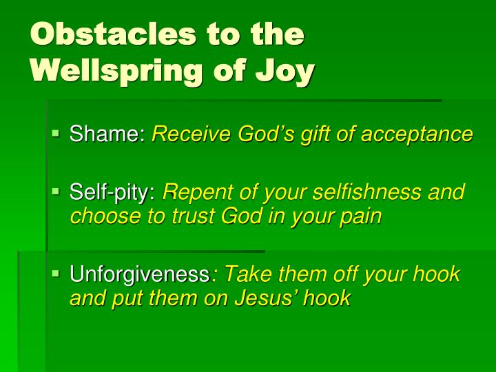 Obstacles to the Wellspring of Joy