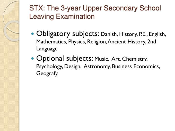 STX:	The 3-year Upper Secondary School Leaving Examination