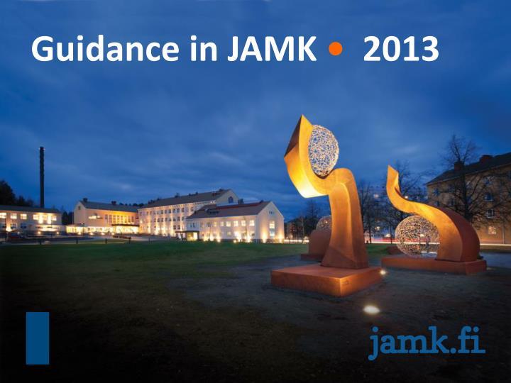 Guidance in jamk 2013