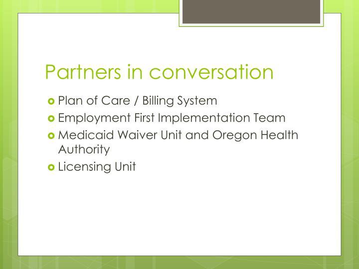 Partners in conversation