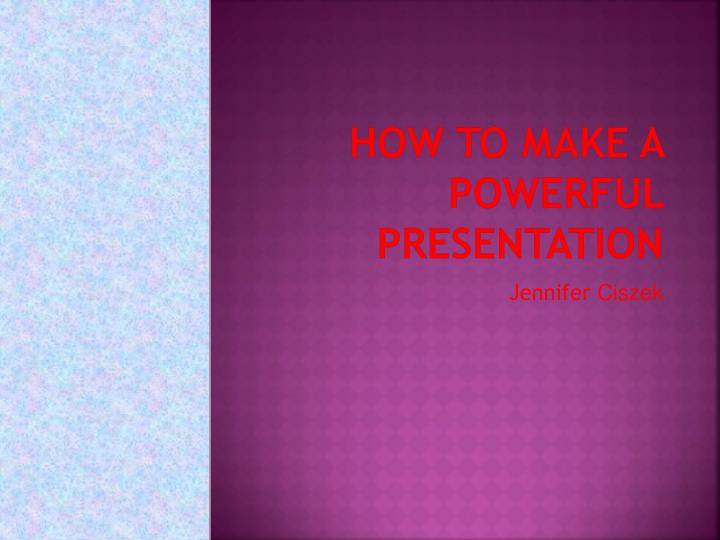 how to make a powerful presentation n.