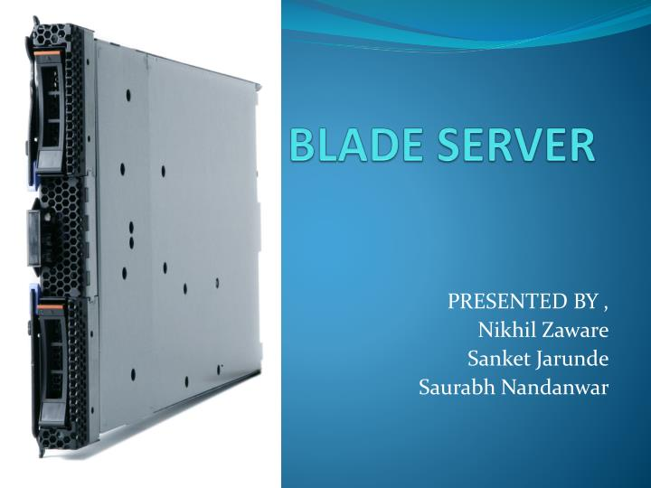 Ppt blade server powerpoint presentation id:3447628.