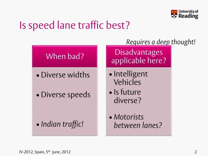 Is speed lane traffic best