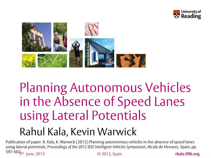 Planning autonomous vehicles in the absence of speed lanes using lateral potentials