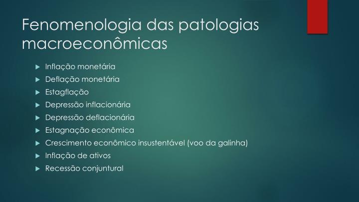 Fenomenologia das patologias macroecon micas