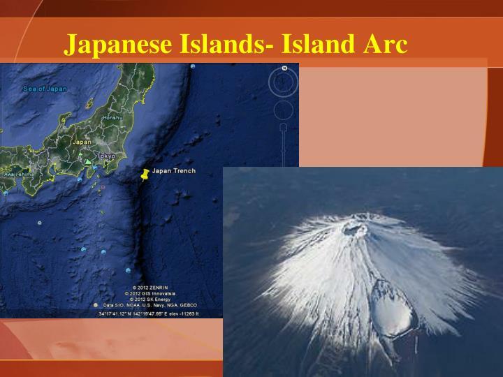 Japanese Islands- Island Arc