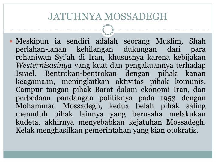 JATUHNYA MOSSADEGH