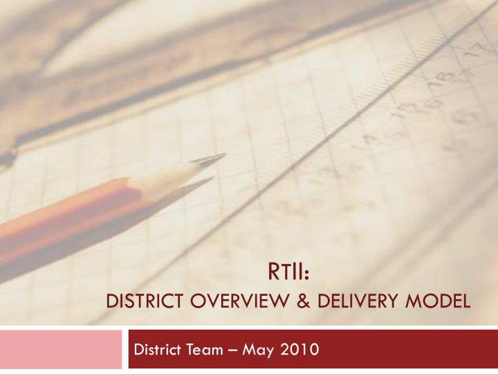 r t ii district overview delivery model n.