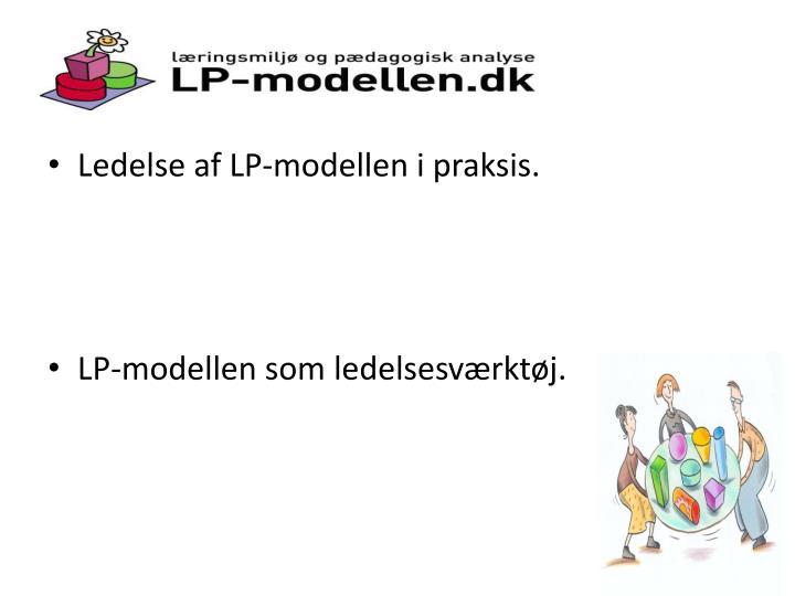 Ledelse af LP-modellen i praksis.