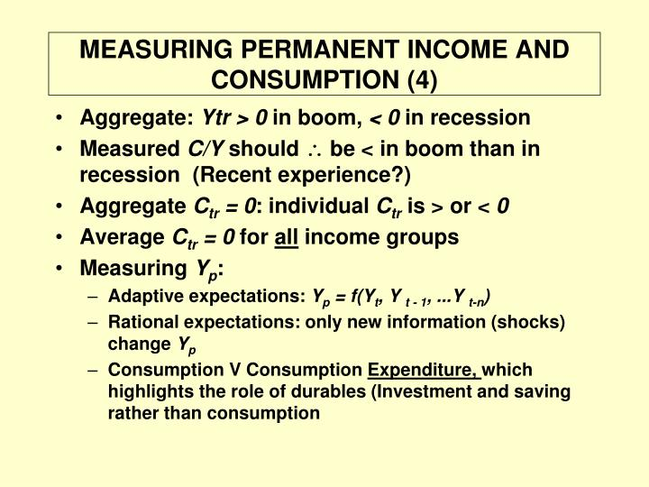 MEASURING PERMANENT INCOME AND CONSUMPTION (4)