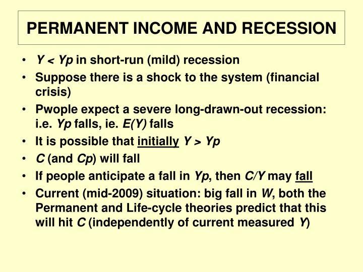 PERMANENT INCOME AND RECESSION