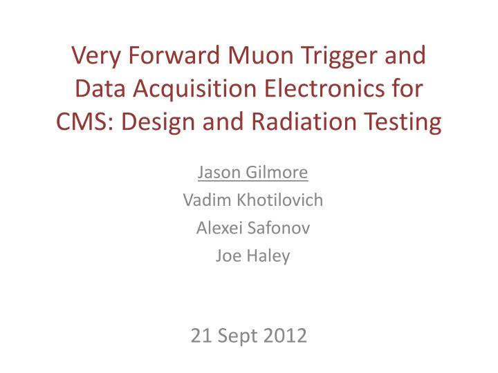 very forward muon trigger and data acquisition electronics for cms design and radiation testing n.