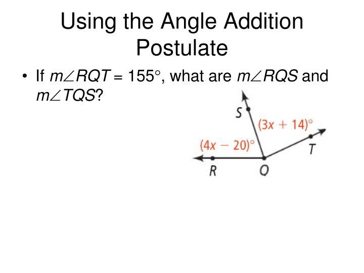 Using the Angle Addition Postulate