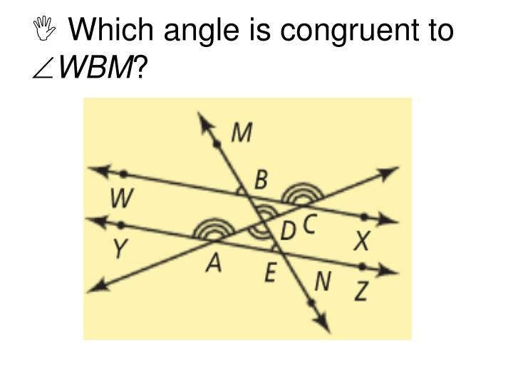  Which angle is congruent to