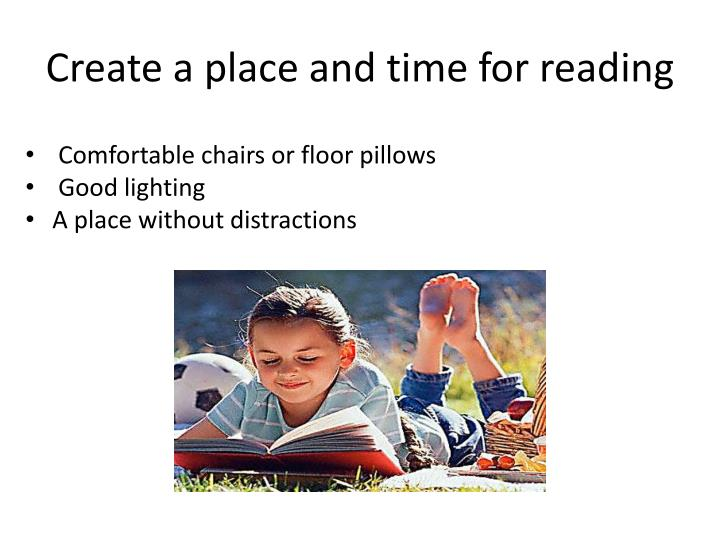 Create a place and time for reading