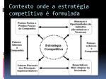 contexto onde a estrat gia competitiva formulada