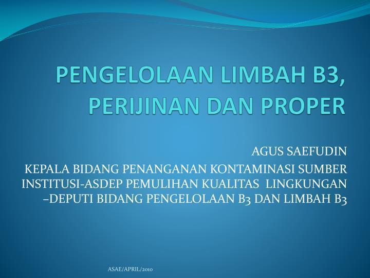 pengelolaan limbah b3 perijinan dan proper n.
