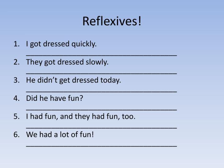 Reflexives!