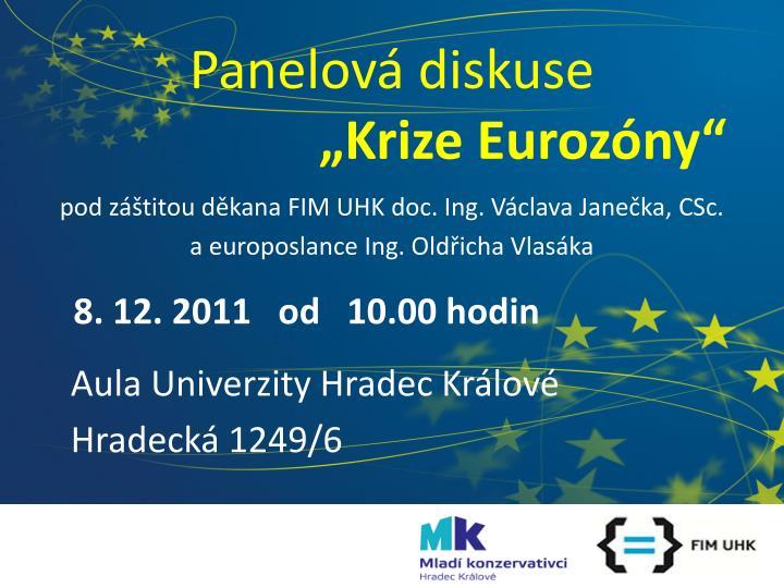 Panelov diskuse krize euroz ny