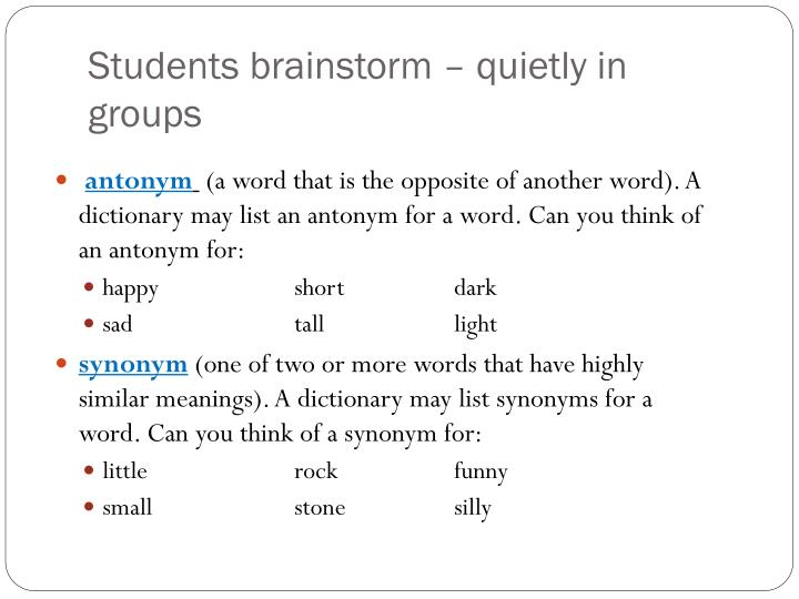 Students brainstorm – quietly in groups