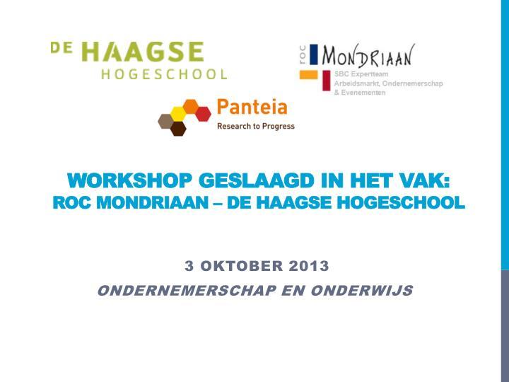 workshop geslaagd in het vak roc mondriaan de haagse hogeschool