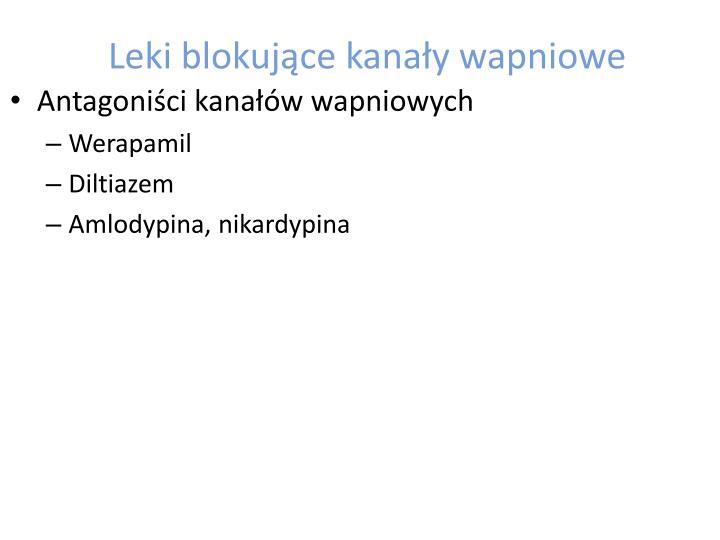 Leki blokujące kanały wapniowe