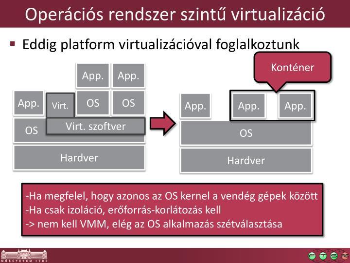 Oper ci s rendszer szint virtualiz ci1