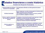 estados financieros a costo hist rico estado de situaci n financiera