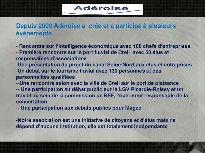 Depuis 2009 Adéroise a  créé et a participé à plusieurs événements